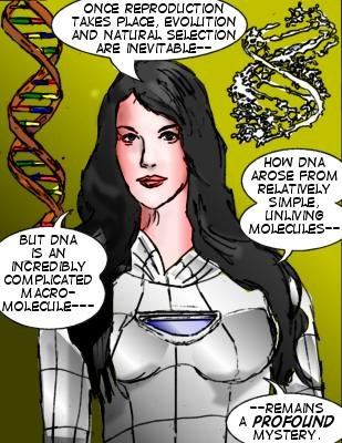 Mindmistress: Once reproduction takes place, evolution and natural selection are inevitable--but DNA is an incredibly complicated macro-molecule--how DNA arose from relatively simple, unliving molecules---remains a profound mystery.