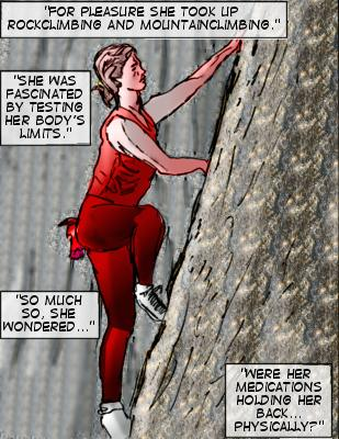 Lewis (Caption): For pleasure, she took up rockclimbing and mountainclimbing. She was fascinated by testing her body's limits.  So much so, she wondered...were her medications holding her back...physically?