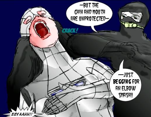 Deadly: --But the chin and mouth are unprotected---just begging for an elbow smash! Mindmistress: Eyahhh!