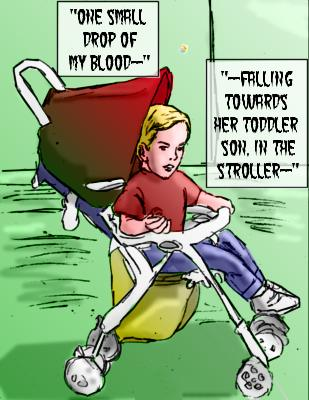 Wrath (Caption): One small drop of my blood--falling towards her infant son, in the stroller--