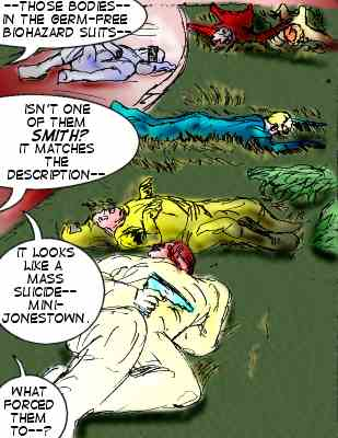 Pilot2: ---Those bodies in the germ-free biohazard suits--isn't one of them Smith? It matches the description--it looks like a mass suicide--min-Jonestown. What forced them to--?