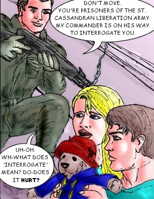 Squadleader: Don't move. You're prisoners of the St. Cassandran Liberation Army. My Commander is on his way to interrogate you. Lorelei: Uh-oh. Wh-what does 'interrogate' mean? Do-does it hurt?