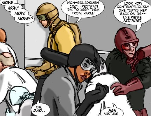 Doc Hyper: Move move move move!!! Non-squadsmen out--restrain 'em to keep them from harm!  Onedge: Oh, Dad... Allnighter: Look how contemptuously she turns her back on us--like we're nothing.  Onedge: Her mistake.